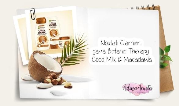 Noutatii Garnier gama Botanic Therapy Coco Milk & Macadamia (1)