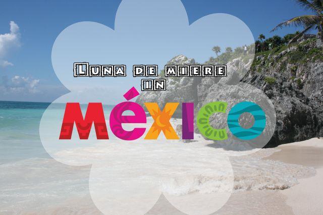 luna de miere in mexic