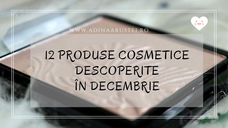 12 produse cosmetice descoperite in decembrie featured image