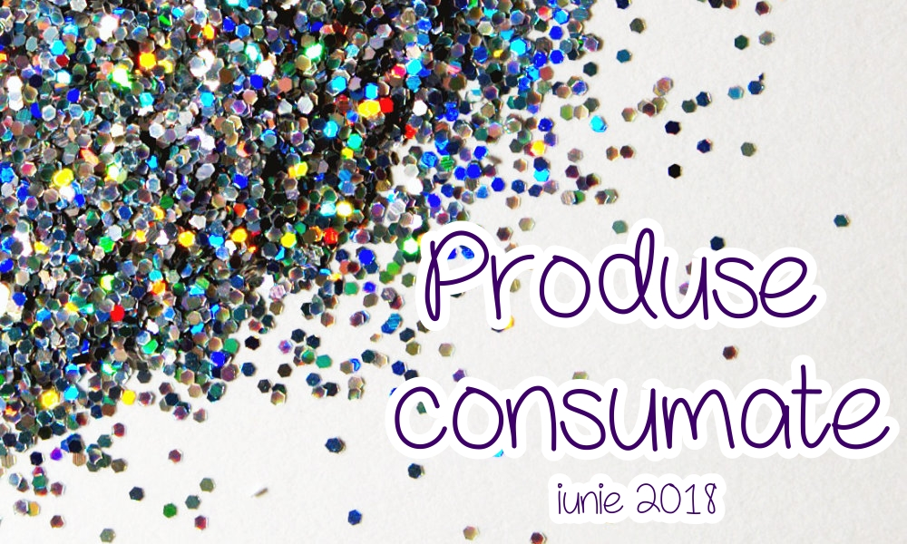 produse consumate iunie 2018
