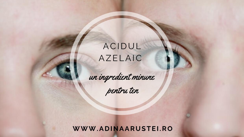 acidul azelaic un ingredient minune pentru ten