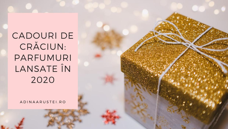 Cadouri de Crăciun parfumuri lansate în 2020